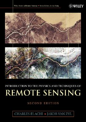 Introduction to the Physics And Techniques of Remote Sensing By Elachi, Charles/ van Zyl, Jakob