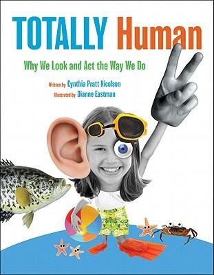 Totally Human By Nicolson, Cynthia Pratt/ Eastman, Dianne (ILT)