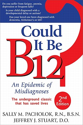 Could It Be B12? By Pacholok, Sally M./ Stuart, Jeffrey J.